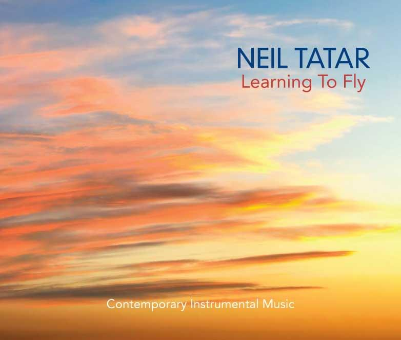 Learning to Fly - Neil Tatar's 2nd Album